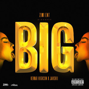 KEMAR HIGHCON feat JAHSHII - BIG