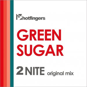 GREEN SUGAR - 2Nite