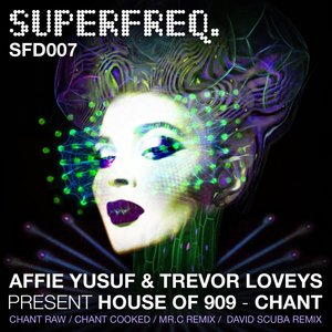 AFFIE YUSUF/HOUSE OF 909/TREVOR LOVEYS - Chant (Remixes)