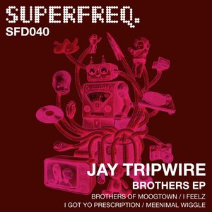 JAY TRIPWIRE - Brothers EP