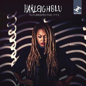 HARLEIGHBLU - Futurespective Pt 1