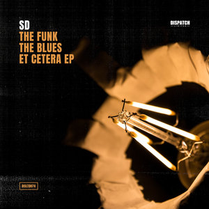 SD - The Funk, The Blues Et Cetera EP