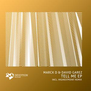 MARCK D & DAVID GAREZ - Tell Me EP