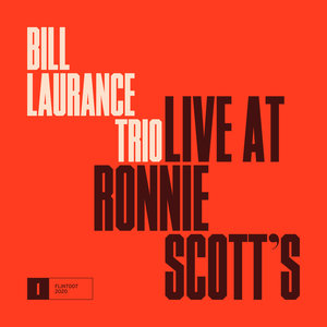 BILL LAURANCE TRIO - Live At Ronnie Scott's