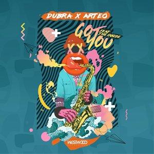 DUBRA/ARTEO - Got You
