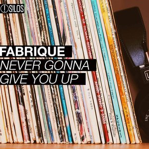 Never Gonna Give You Up By Fabrique On Mp3 Wav Flac Aiff Alac At Juno Download