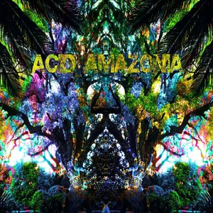 PSYCHO TROPIQUES - Acid Amazonia