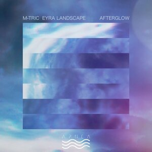 M-TRIC & EYRA LANDSCAPE - Afterglow