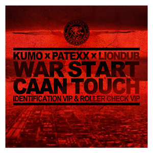 KUMO/PATEXX/LIONDUB - War Start/Caan Touch