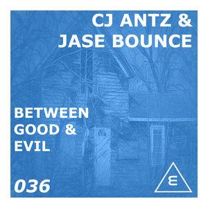 CJ ANTZ & JASE BOUNCE - Between Good & Evil