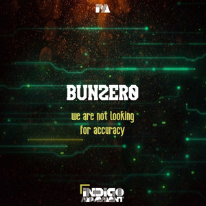 BUNZER0 - We Are Not Looking For Accuracy EP