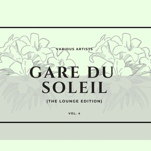 VARIOUS - Gare Du Soleil (The Lounge Edition) Vol 4