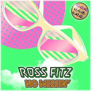 ROSS FITZ - No Messin'