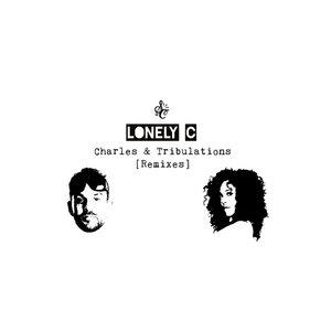 LONELY C - Charles & Tribulations (Remixes)