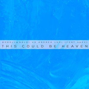 BOVOLI/NALDI/ANDREA LUPI feat SPEE - This Could Be Heaven