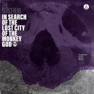 THE SORCERERS - In Search Of The Lost City Of The Monkey God