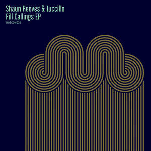 SHAUN REEVES/TUCCILLO - Fill Callings EP