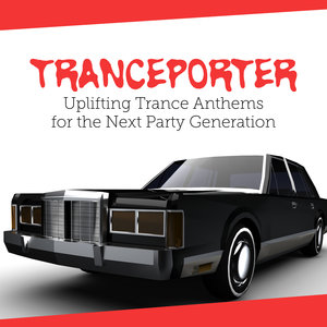 VARIOUS - Tranceporter: Uplifting Trance Anthems For The Next Party Generation