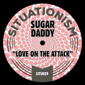 SUGAR DADDY - Love On The Attack