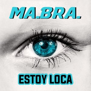 MABRA - Estoy Loca
