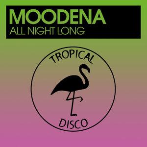 MOODENA - All Night Long