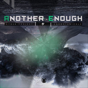 2NDBOTANICALS & CYBER-PROJECT - Another Enough