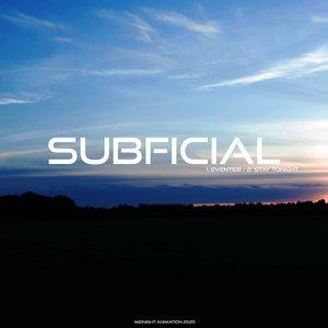 SUBFICIAL - Eventide