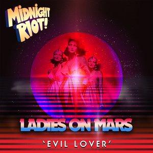 LADIES ON MARS - Evil Lover