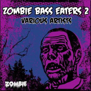 VARIOUS - Zombie Bass Eaters Vol 2