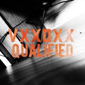 VXXDXX - Qualified