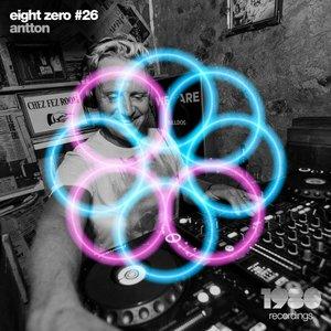 ANTTON - Eight Zero #26
