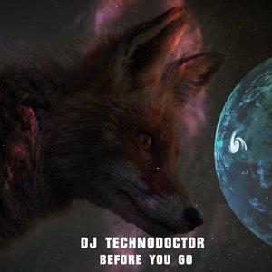 DJ TECHNODOCTOR - Before You Go