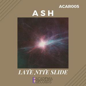 ASH - Late Nite Slide