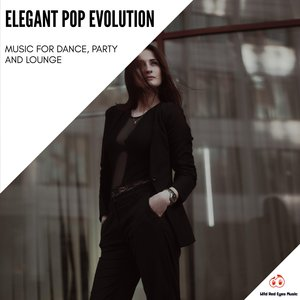 VARIOUS/DAN FOSTER - Elegant Pop Evolution - Music For Dance, Party & Lounge
