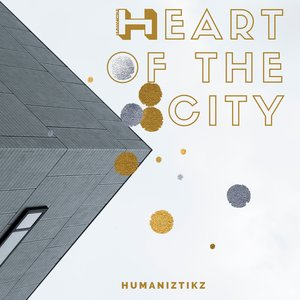 HUMANIZTIKZ - Heart Of The City