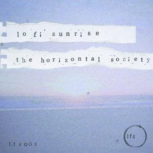 THE HORIZONTAL SOCIETY - Lo Fi Sunrise