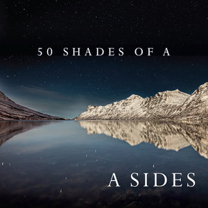 A SIDES - 50 Shades Of A