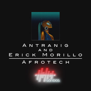 ANTRANIG/ERICK MORILLO - Afrotech (Extended Mix)