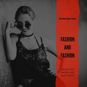 VARIOUS - Fashion And Fashion - Music For Shops And Boutiques