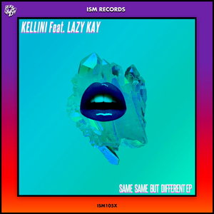 KELLINI feat LAZY KAY - Same Same But Different