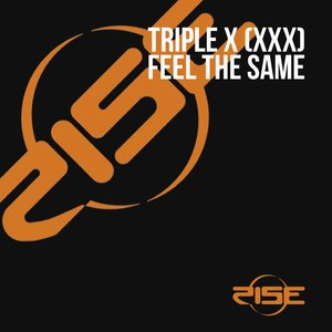TRIPLE X (XXX) - Feel The Same