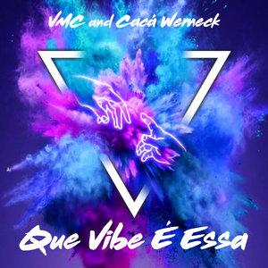 VMC/CACA WERNECK - Que Vibe ? Essa