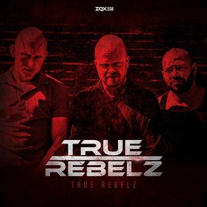 TRUE REBELZ - True Rebelz