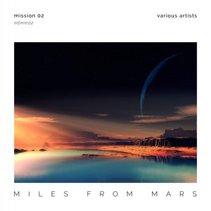 VARIOUS - Miles From Mars/Mission 02