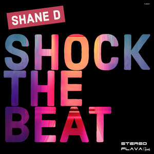 SHANE D - Shock The Beat