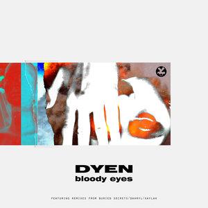 DYEN - Bloody Eyes