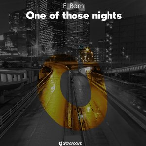 E_BAM - One Of Those Nights