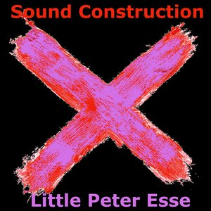 LITTLE PETER ESSE - Sound Construction