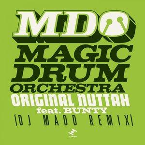 MAGIC DRUM ORCHESTRA - Original Nuttah (DJ Madd Remix)