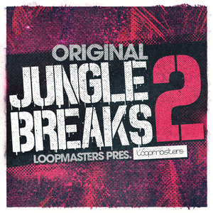 LOOPMASTERS - Original Jungle Breaks 2 (Sample Pack WAV/APPLE)